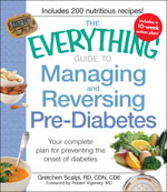 The Everything Guide to Managing and Reversing Pre-Diabetes: Your complete plan for preventing the onset of Diabetes (Everything Series)